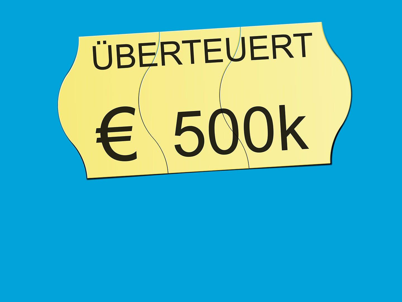 Ein Preisschild mit der Aufschrift überteuert, 500k Euro