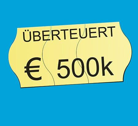 Ein Preisschild mit der Aufschrift überteuert 500k Euro.